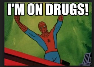 Spiderman excited to be doing drugs.