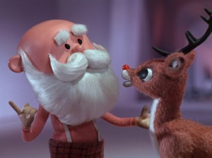 No Rudolph, let me tell you why you are a horrible freak of nature that I cannot suffer to live.