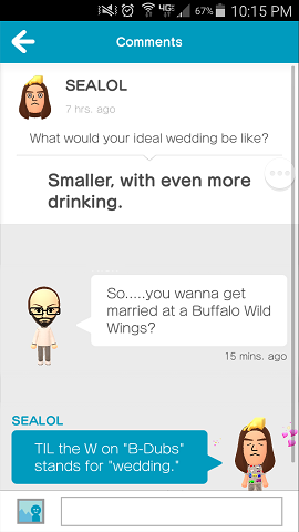 Miitomo revolves around interacting with your friends and sharing answers.